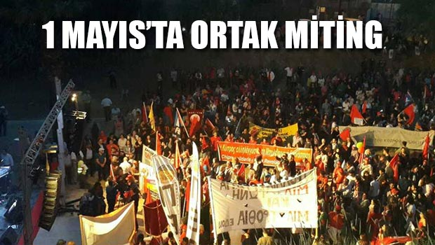 """Yaşasın 1 Mayıs: """"Israrlıyız: Çözüm, Yeniden Birleşme, Sosyal Adalet""""'"""