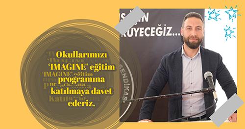 Okullarımızı 'IMAGINE' eğitim programına katılmaya davet ederiz.