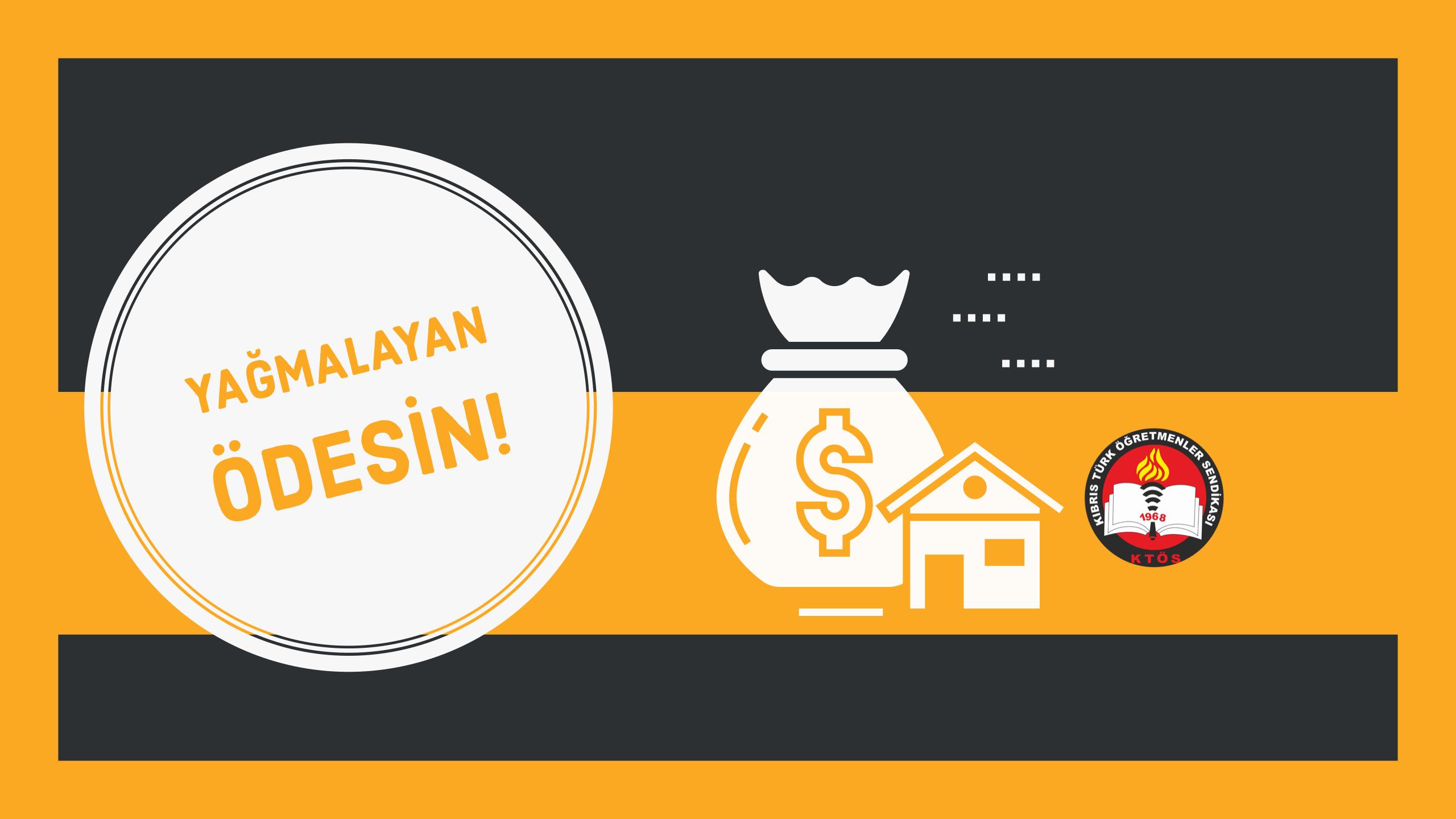 Yağmanın Bedeli Kıbrıslı Türklere Ödetilecek!