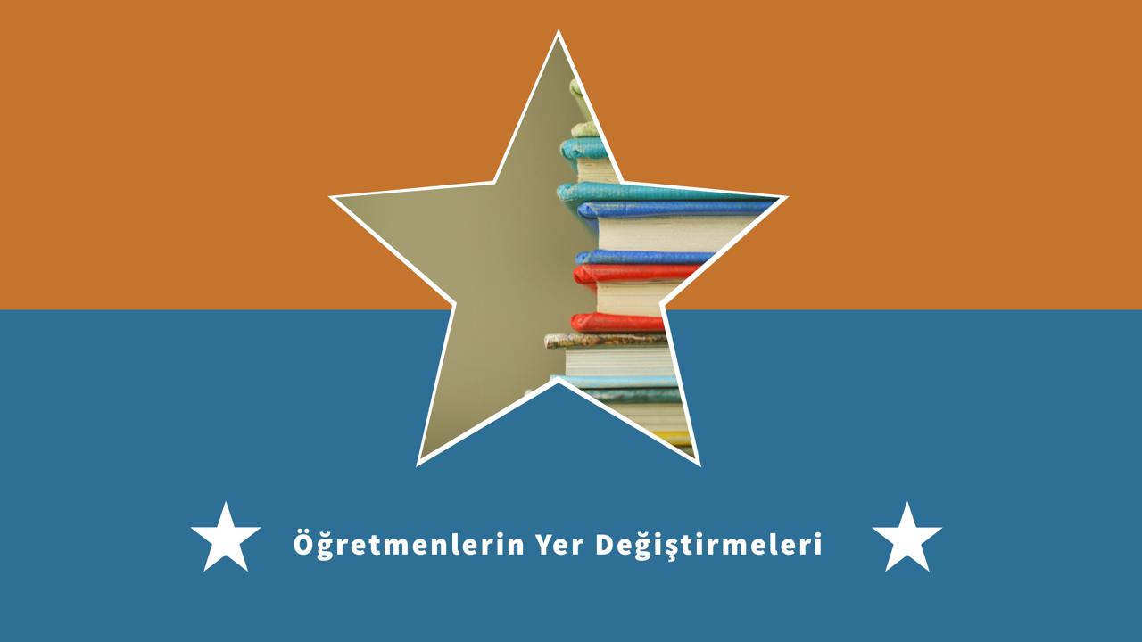 Öğretmen Yer Değiştirmeleri Yıllık Raporu