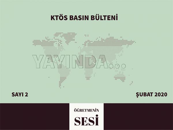 KTÖS Basın Bülteni'nin Şubat Sayısı Yayınlandı